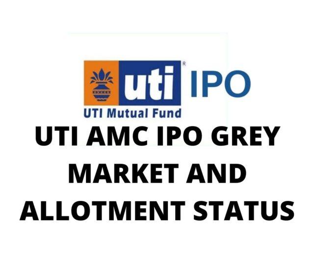 uti amc ipo, uti amc grey market premium, uti amc complete details,uti amc listing gains, uti amc allotment status