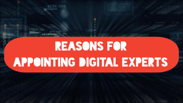 Reasons For Appointing Digital Experts