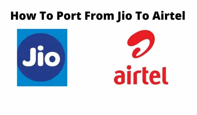 How To Port From Jio To Airtel